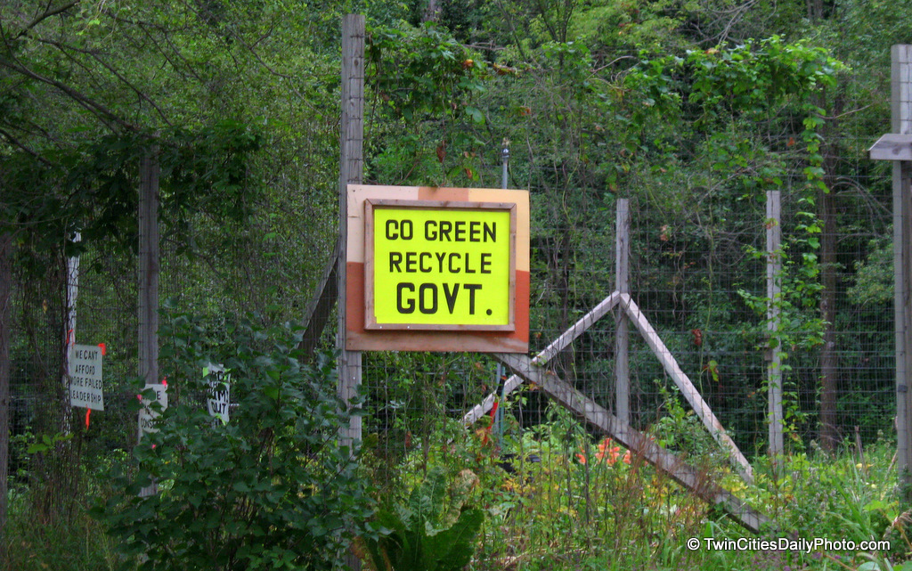 The sign reads 'go green recycle government' which is the current trend of the upcoming elections in November.